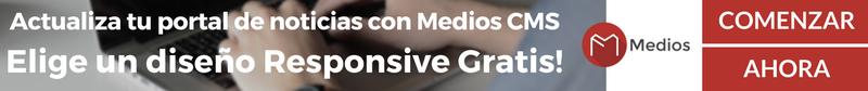 Actualiza tu portal de noticias con Medios CMS | Elige un diseño responsive gratis!
