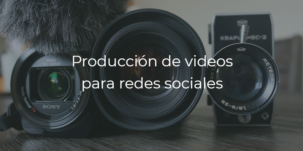 produccion de videos para redes sociales